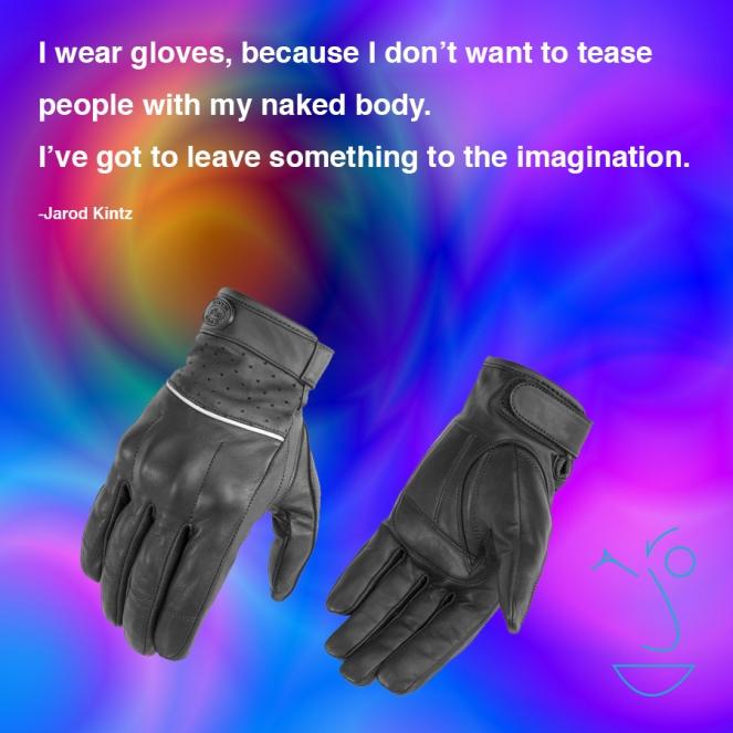 I wear gloves