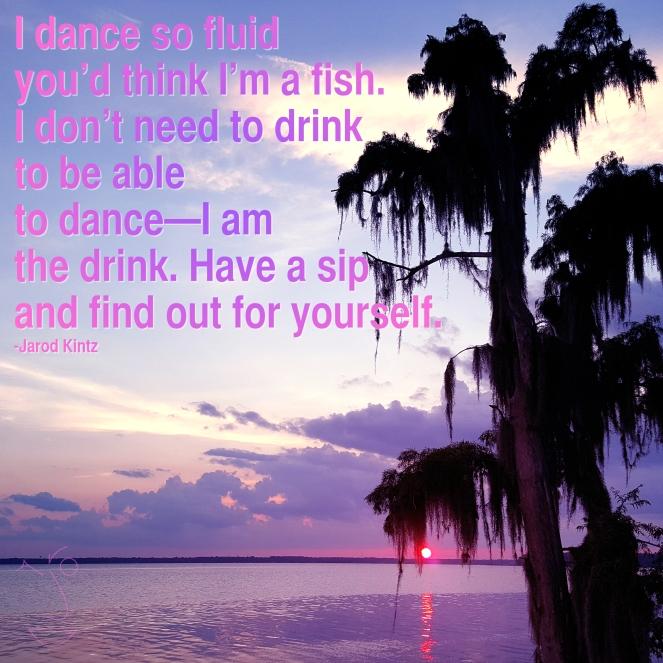 I dance so fluid