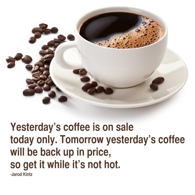 yesterday coffee
