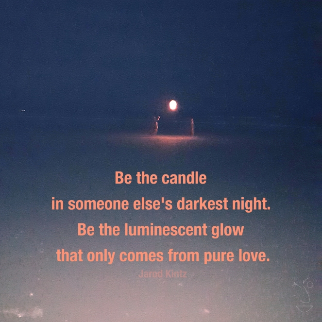 Be the candle